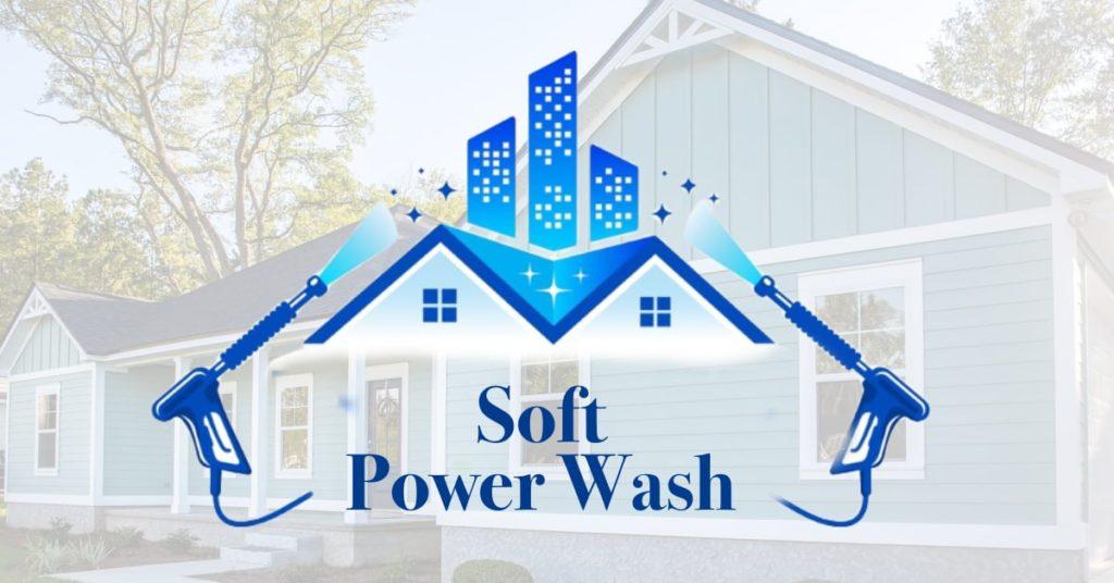 what is soft power washing?ing